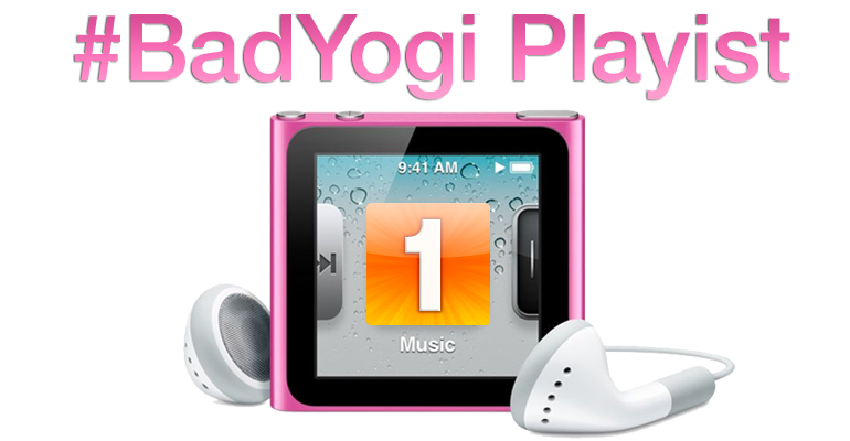 BadYogi Playlist #1