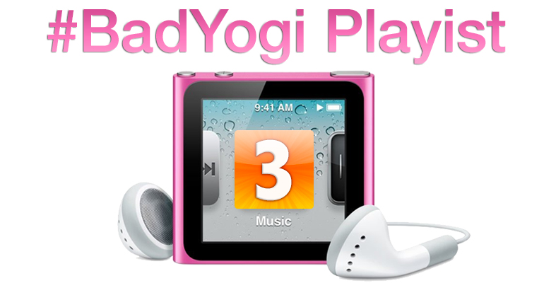 BadYogi Playlist #3