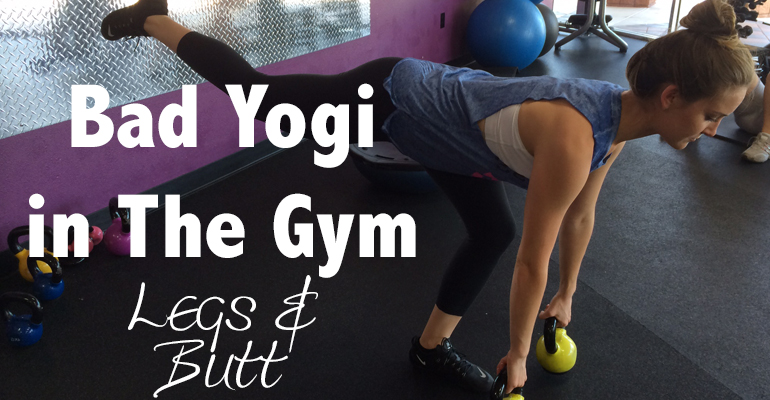 Bad Yogi in The Gym: Legs & Butt