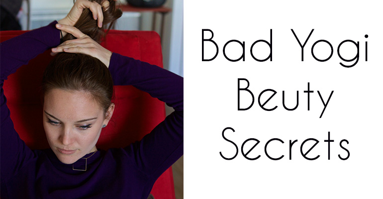 Bad Yogi Beauty Secrets Part I