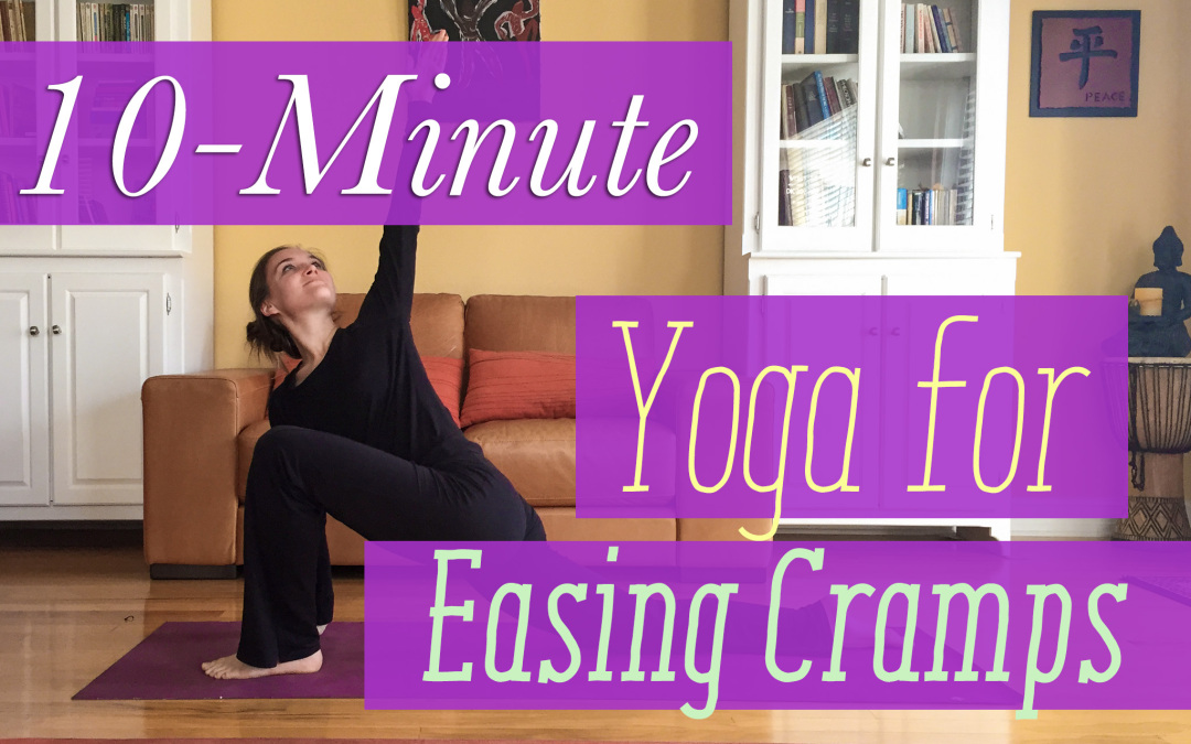 10-Minute Yoga Sequence for Easing Cramps