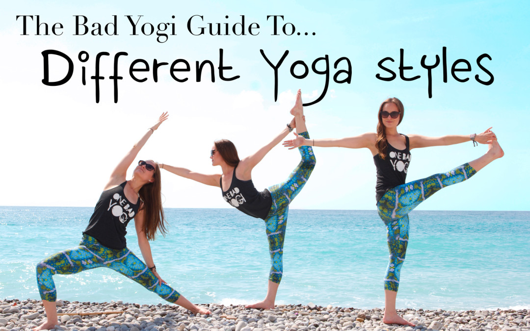 Bad Yogi Guide to Different Yoga Styles