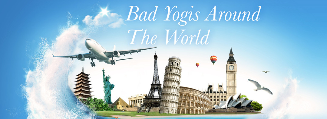 Bad Yogis Around the World
